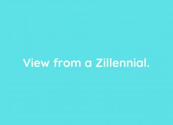 View from a Zillennial